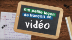 ma-petite-lecon-de-francais-en-video